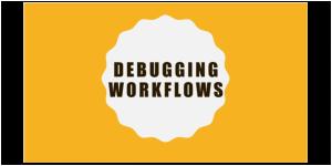 Debbuging workflows